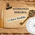 Astrologia Horária - a Chave Perdida
